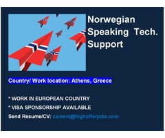 Norwegian Speaking Tech Support for Greece, Visa Sponsorship Available