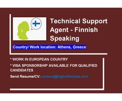 Finnish Speaking Tech Support for Greece, Visa Sponsorship Available